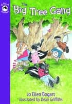 The Big Tree Gang ebook by Jo Ellen Bogart,Dean Griffiths