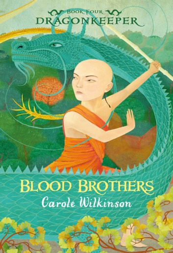 Dragonkeeper 4: Blood Brothers ebook by Carole Wilkinson
