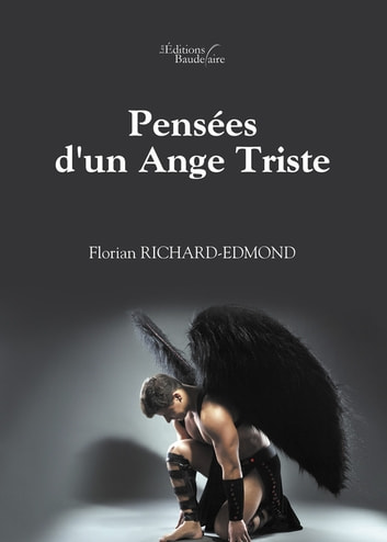 Pensées d'un Ange Triste ebook by Florian Richard-Edmond