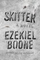 Skitter - The Hatching Series, Book 2 ebook de Ezekiel Boone