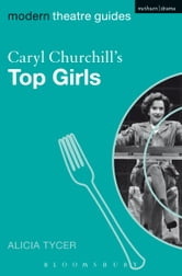 Caryl Churchill's Top Girls ebook by Alicia Tycer