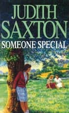 Someone Special eBook by Judith Saxton