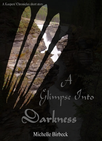 A Glimpse Into Darkness ebook by Michelle Birbeck