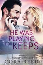He was Playing for Keeps ebook by Cora Reed