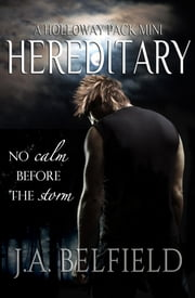 Hereditary (A Holloway Pack Mini) ebook by J.A. Belfield