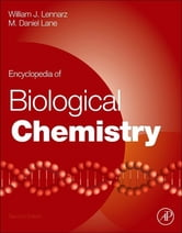 Encyclopedia of Biological Chemistry, e-only ebook by William J. Lennarz,M. Daniel Lane