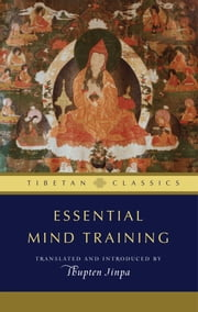 Essential Mind Training ebook by Thupten Jinpa, Ph.D.