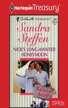 Nick's Long-Awaited Honeymoon ebook by Sandra Steffen
