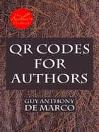 QR Codes for Authors ebook by Guy Anthony De Marco