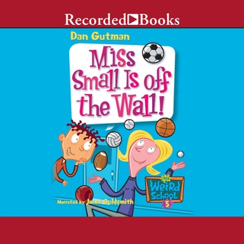 Miss Small is Off the Wall! audiobook by Dan Gutman