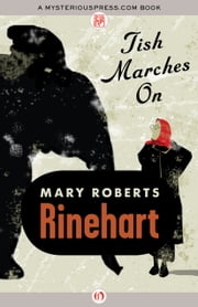 Tish Marches On ebook by Mary Roberts Rinehart