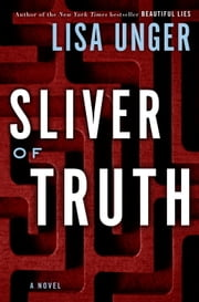 Sliver of Truth - A Novel ebook by Lisa Unger