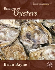 Biology of Oysters ebook by Brian Leicester Bayne