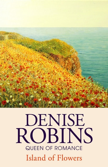 Island of Flowers ebook by Denise Robins