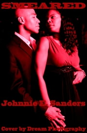 Smeared - The Devin James Series ebook by Johnnie E. Sanders