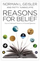 Reasons for Belief ebook by Norman L. Geisler,Patty Tunnicliffe