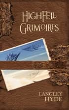 Highfell Grimoires ebook by