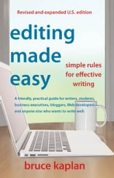 Editing Made Easy (E-Book Edition): Simple Rules for Effective Writing - Simple Rules for Effective Writing ebook by Bruce Kaplan