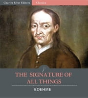 The Signature of All Things (Signatura Rerum) ebook by Jacob Boehme