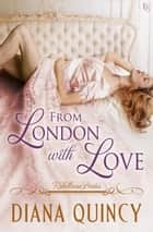 From London with Love - Rebellious Brides ebook by