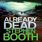 Already Dead audiobook by Stephen Booth
