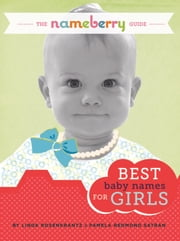 The Nameberry Guide to the Best Baby Names for Girls ebook by Pamela Redmond Satran