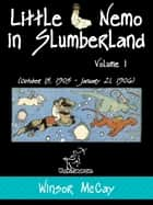 Little Nemo in Slumberland - Volume 1 (October 15, 1905 – January 21, 1906) eBook by Winsor McCay