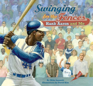 Swinging for the Fences - Hank Aaron and Me ebook by Mike Leonetti