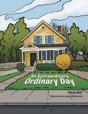 An Extraordinary Ordinary Day ebook by Maria Wolf