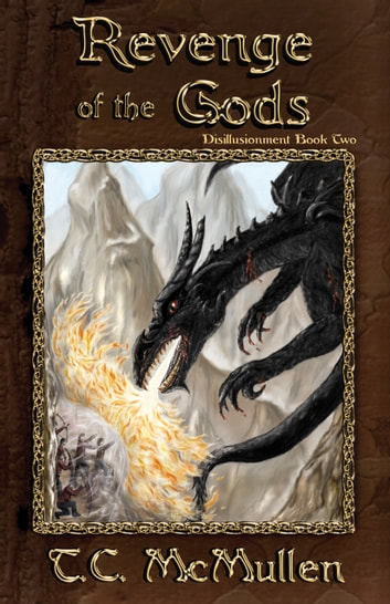 Revenge of the Gods: Disillusionment Book Two ebook by T.C. McMullen