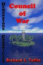 Council of War (Demonstone Chronicles #3) eBook by Richard S. Tuttle