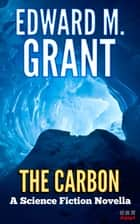 The Carbon ebook by Edward M. Grant