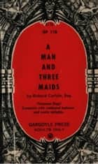 A Man And Three Maids ebook by Carlyle, Richard