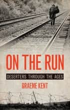 On the Run ebook by Graeme Kent