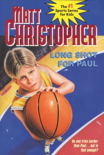 Long Shot for Paul ebook by Matt Christopher