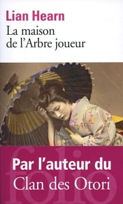 La maison de l'Arbre joueur ebook by Lian Hearn