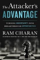 The Attacker's Advantage ebook by Ram Charan