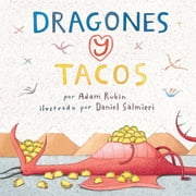 Dragones y Tacos ebook by Adam Rubin,Daniel Salmieri