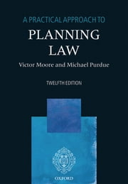 A Practical Approach to Planning Law ebook by Victor Moore, Michael Purdue