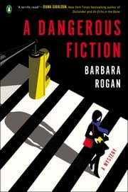 A Dangerous Fiction - A Mystery ebook by Barbara Rogan