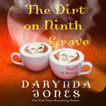 The Dirt on Ninth Grave - A Novel audiobook by Darynda Jones
