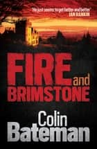 Fire and Brimstone - The North Butte Mining Disaster of 1917 ebook by Bateman