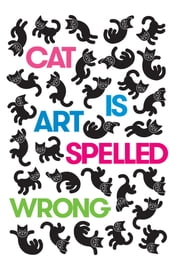 Cat Is Art Spelled Wrong ebook by Caroline Casey,Chris Fischbach,Sarah Schultz