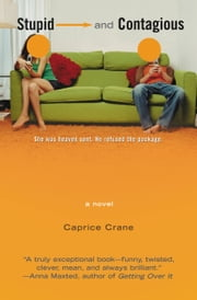Stupid and Contagious ebook by Caprice Crane