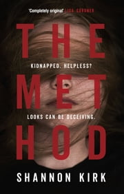 The Method - Kidnapped? Helpless? Looks can be deceiving... ebook by Shannon Kirk