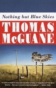 Nothing but Blue Skies ebook by Thomas McGuane