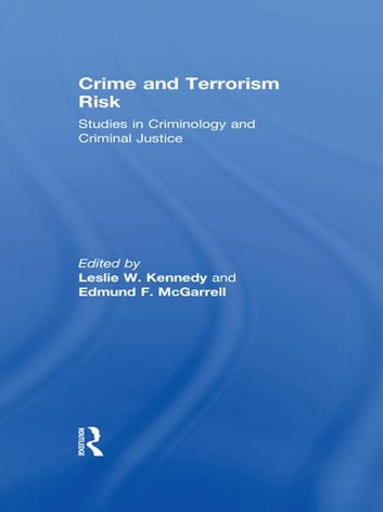 Crime and Terrorism Risk - Studies in Criminology and Criminal Justice ebook by