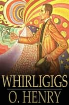 Whirligigs ebook by O. Henry