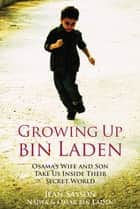 Growing Up Bin Laden ebook by Jean Sasson
