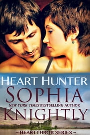 Heart Hunter - Alpha Romance | Heartthrob Series Book 4 ebook by Sophia Knightly